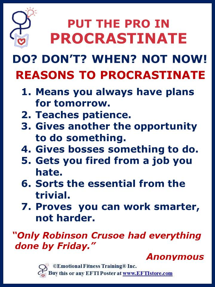 how to not procrastinate Why do so many people procrastinate and how do you overcome it for most people procrastination, irrespective of what they say, is not about being lazy in fact, when we procrastinate we often work intensely for long stretches just before our deadlines working long and hard is the opposite of lazy.