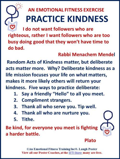 Practice Deliberate Kindness ass an Emotional Fitness Exercise.